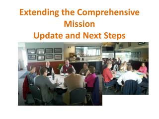 Extending the Comprehensive Mission Update and Next Steps