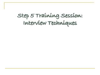 Step 5 Training Session: Interview Techniques