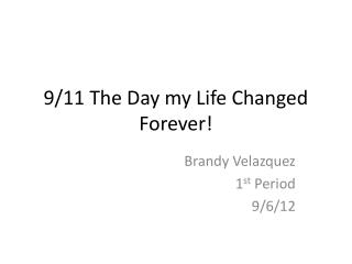 9/11 The Day my Life Changed Forever!