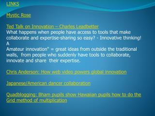 LINKS Mystic  Rose Ted Talk on Innovation – Charles  Leadbetter