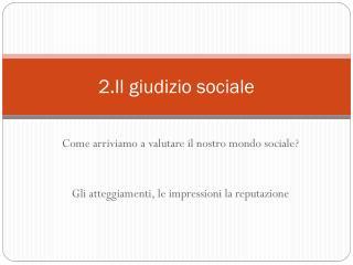 2.Il giudizio sociale