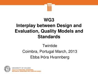 WG3  Interplay between Design and Evaluation, Quality Models and Standards