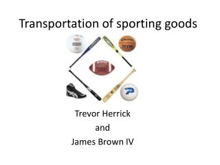 Transportation of sporting goods