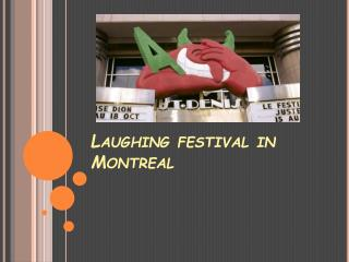 Laughing festival in  Montreal