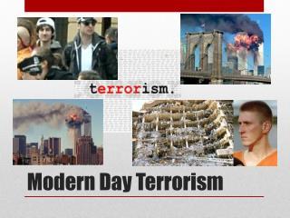Modern Day Terrorism