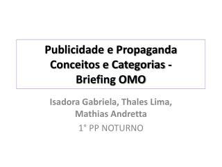 Publicidade e Propaganda Conceitos e Categorias - Briefing OMO
