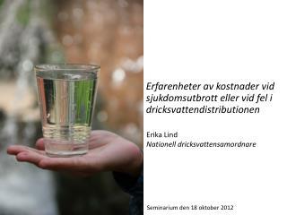 Erfarenheter av kostnader vid sjukdomsutbrott eller vid fel i  dricksvattendistributionen