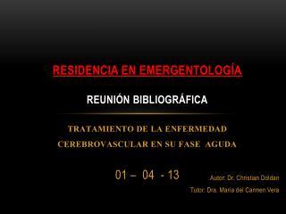 Autor: Dr. Christian Doldan Tutor:  Dr a. María del Carmen Vera