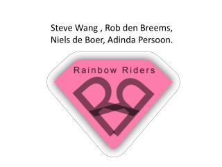 Steve Wang , Rob den  Breems ,  Niels  de Boer,  Adinda  Persoon.