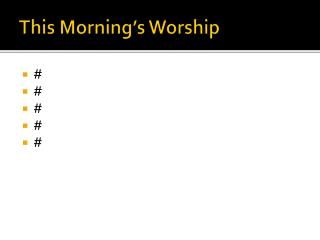 This Morning's Worship