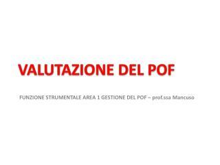 FUNZIONE STRUMENTALE AREA 1 GESTIONE DEL  POF – prof.ssa Mancuso