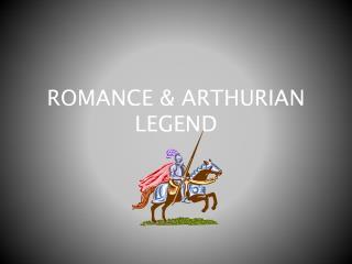 ROMANCE & ARTHURIAN LEGEND
