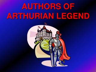 AUTHORS OF ARTHURIAN LEGEND