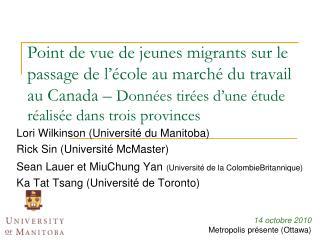 LoriWilkinson (Université du Manitoba) RickSin (Université McMaster)