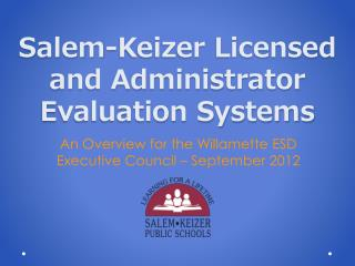 Salem-Keizer Licensed and Administrator Evaluation Systems