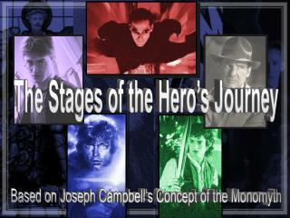 Based on  Joseph Campbell�s  Concept  of the  Monomyth