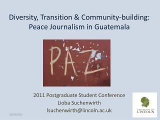Diversity, Transition & Community-building: Peace Journalism in Guatemala
