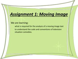 Assignment 1: Moving Image