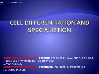 Cell  DIFFERENTIATION AND SPECIALIZTION