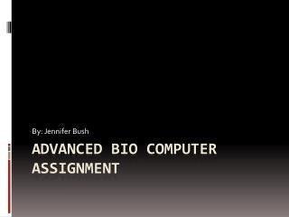 Advanced Bio Computer Assignment