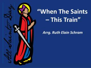 """When The Saints  – This Train"""