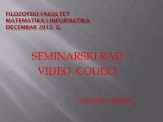 FILOZOFSKI FAKULTET MATEMATIKA I INFORMATIKA DeCembar 2012. g.