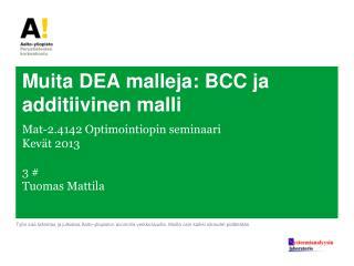 Muita  DEA  malleja : BCC  ja additiivinen malli