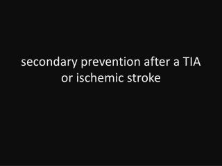 secondary prevention after a TIA or ischemic stroke
