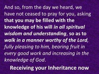 Receiving your Inheritance now
