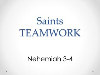 Saints  TEAMWORK