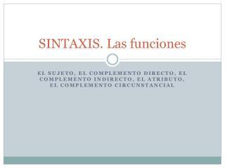 SINTAXIS. Las funciones