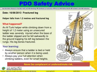 Date: 16/06/2013   Fractured leg Helper falls from 1.2  metres  and fractured  leg What happened?