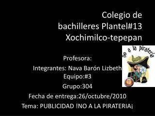 Colegio de bachilleres Plantel#13 Xochimilco- tepepan