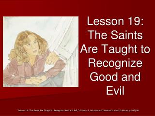 Lesson 19: The Saints Are Taught to Recognize Good and Evil