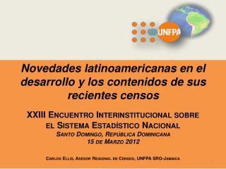 Novedades latinoamericanas en el desarrollo y los contenidos de sus recientes  censos