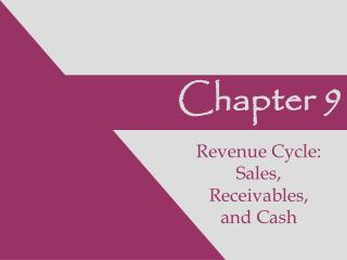 Chapter 9 Revenue Cycle: Sales