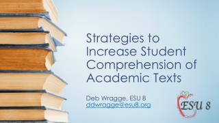 Strategies to Increase Student Comprehension of Academic Texts