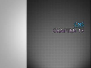 CNS Chapter 13