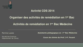 Activité CDS 2014 Organiser des activités de remédiation en 1 er  Bac