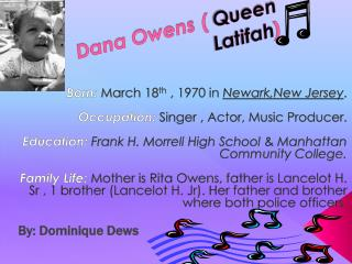 Dana Owens (  Queen Latifah )