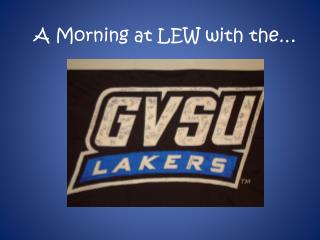 A Morning at LEW with the…