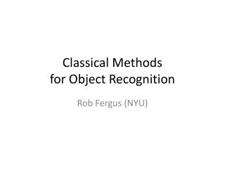 Classical Methods  for Object Recognition