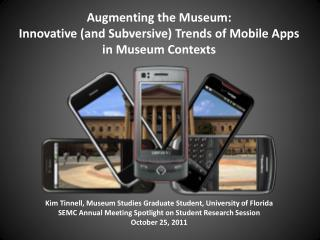 Augmenting the Museum: Innovative  (and Subversive) Trends of Mobile Apps in Museum Contexts