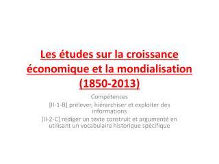 Les études sur la croissance économique et la mondialisation (1850-2013)