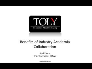 Benefits of Industry Academia Collaboration Olaf Zahra  Chief Operations Officer November 2011