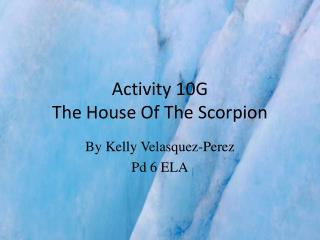 Activity  10G The  House  O f The Scorpion