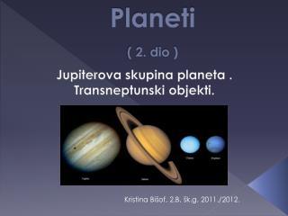 Planeti  ( 2. dio )