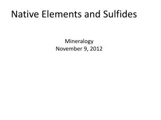 Native Elements and Sulfides