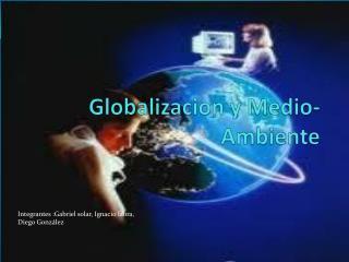 Globalizacion  y Medio-Ambiente