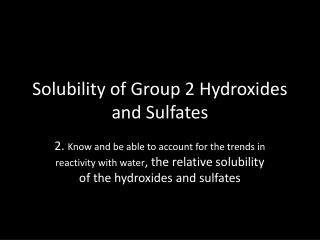 Solubility of Group 2 Hydroxides and Sulfates